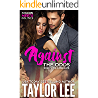 AGAINST THE ODDS: Passion Meets Politics (The Candidate Book 1)