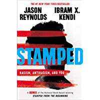 Stamped: Racism, Antiracism, and You: A Remix of the National Book Award-winning Stamped from the Beginning (English Edition)