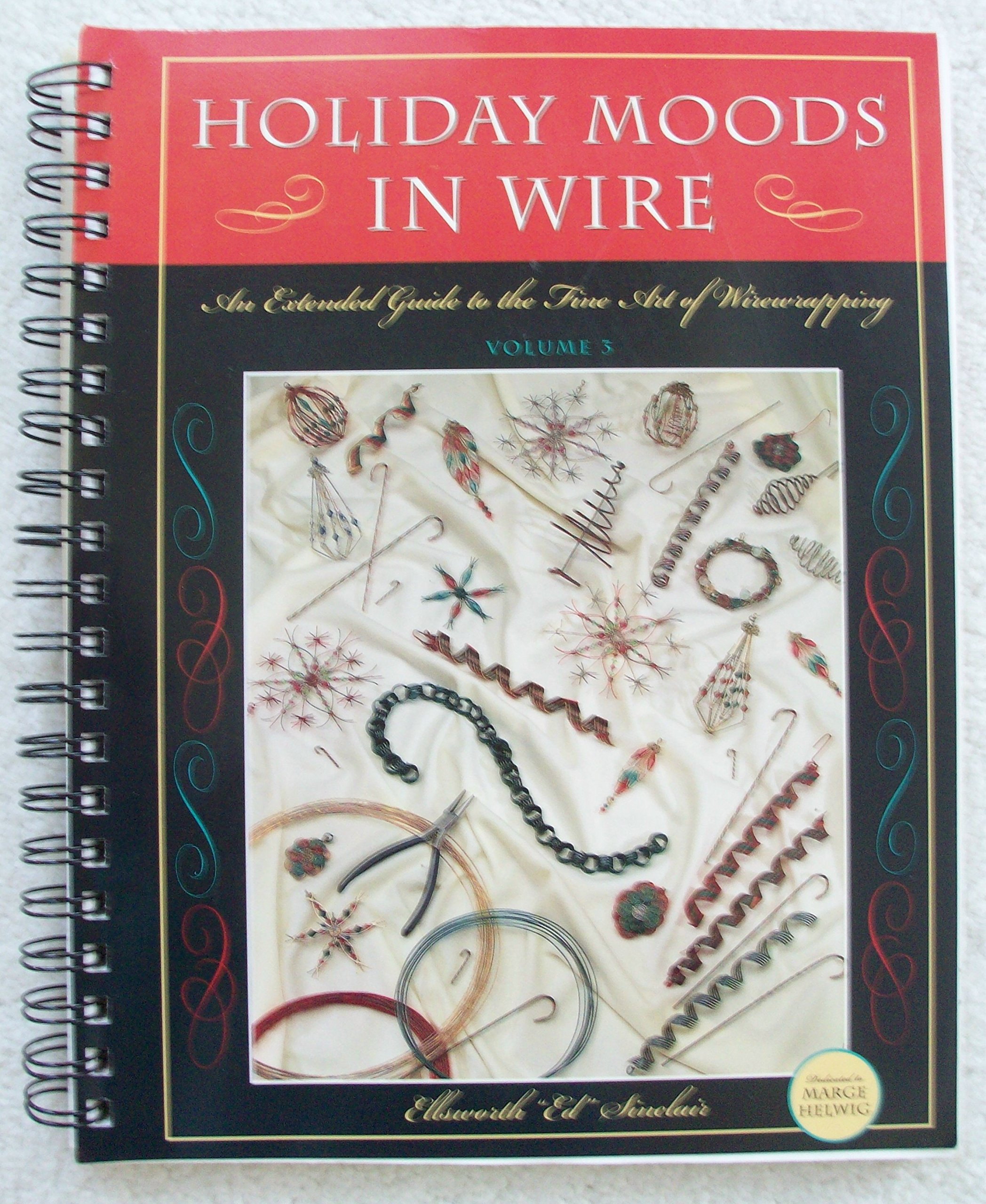 Holiday Moods in Wire: An Extended Guide to the Fine Art of Wire Wrapping