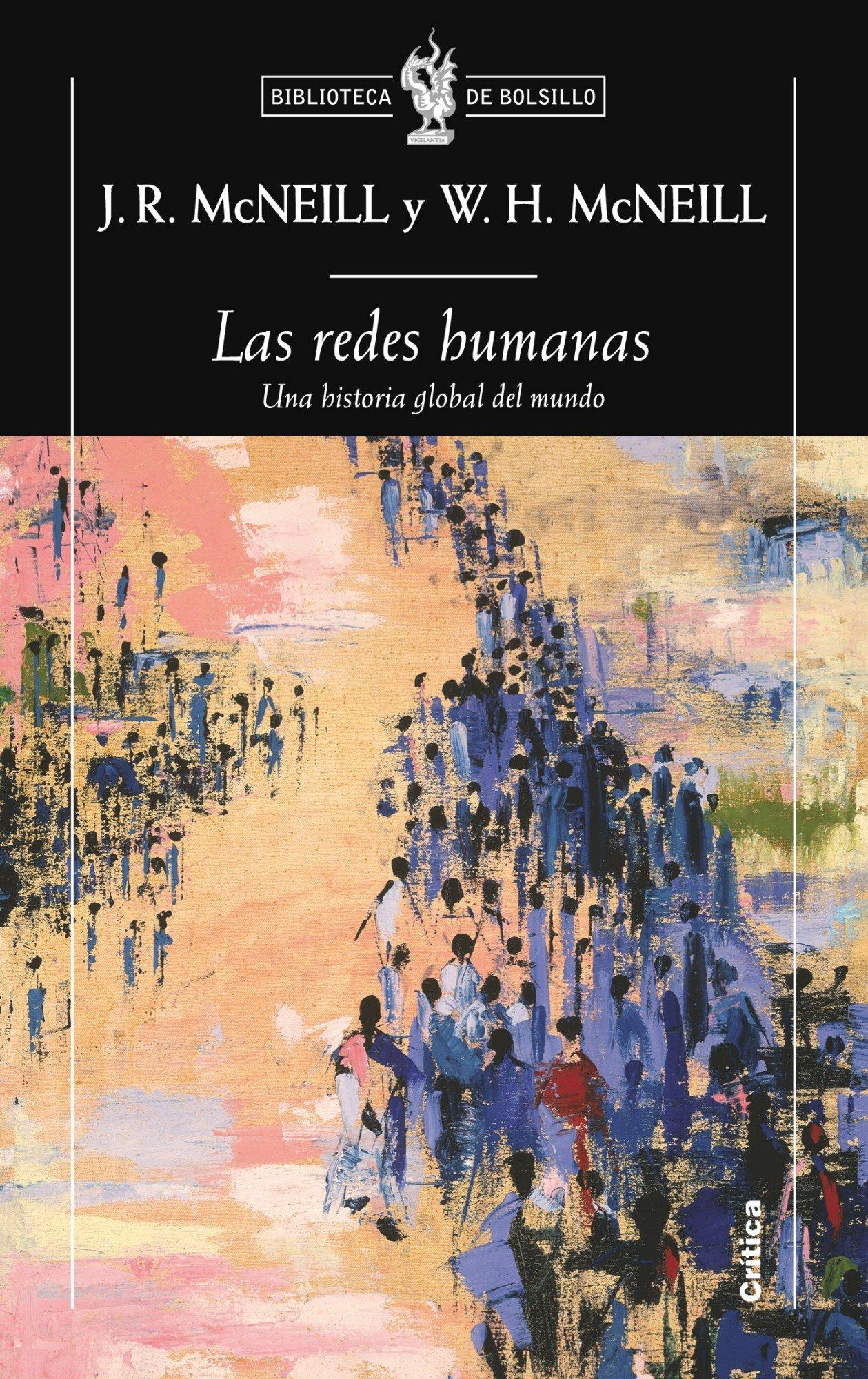 Las redes humanas: Una historia global del mundo Biblioteca de Bolsillo: Amazon.es: William H. McNeill, J. R. McNeill, Jordi Beltrán: Libros