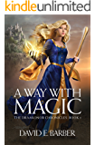 A Way with Magic (The Draakonor Chronicles Book 1)