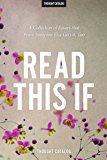 Read This If: A Collection of Essays that Prove Someone Else Gets it, Too