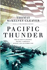 Pacific Thunder: The US Navy's Central Pacific Campaign, August 1943–October 1944 Kindle Edition