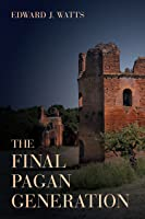 The Final Pagan Generation (Transformation Of The