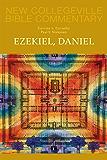 Ezekiel, Daniel: Volume 16 (NEW COLLEGEVILLE BIBLE COMMENTARY: OLD TESTAMENT)
