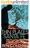 Thin Places: Santa Fe (A Romantic Suspense Series...with a touch of Fantasy Book 1)
