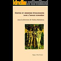 Contes et légendes étiologiques dans l'espace européen: Essai littéraire (French Edition)