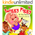 """FARM ANIMAL:""""TWIGGY PIGGY"""":Beginner readers, early learning readers, Children's picture book 4-8, Bedtime Story(Animal Story book)book for kids, Fantasy, ... Manners, friendship (BIG LITTLE FARM 3)"""