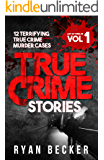 True Crime Stories Volume 1: 12 Terrifying True Crime Murder Cases (List of Twelve)