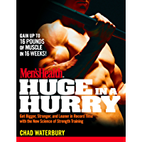 Men's Health Huge in a Hurry: Get Bigger, Stronger, and Leaner in Record Time with the New Science of Strength Training (English Edition)