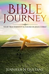 Bible Journey: Your True Identity is Found in Jesus Christ Kindle Edition