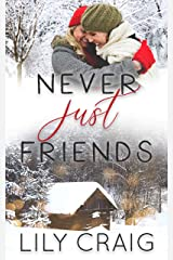 Never Just Friends Kindle Edition