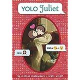 YOLO Juliet (OMG Shakespeare)