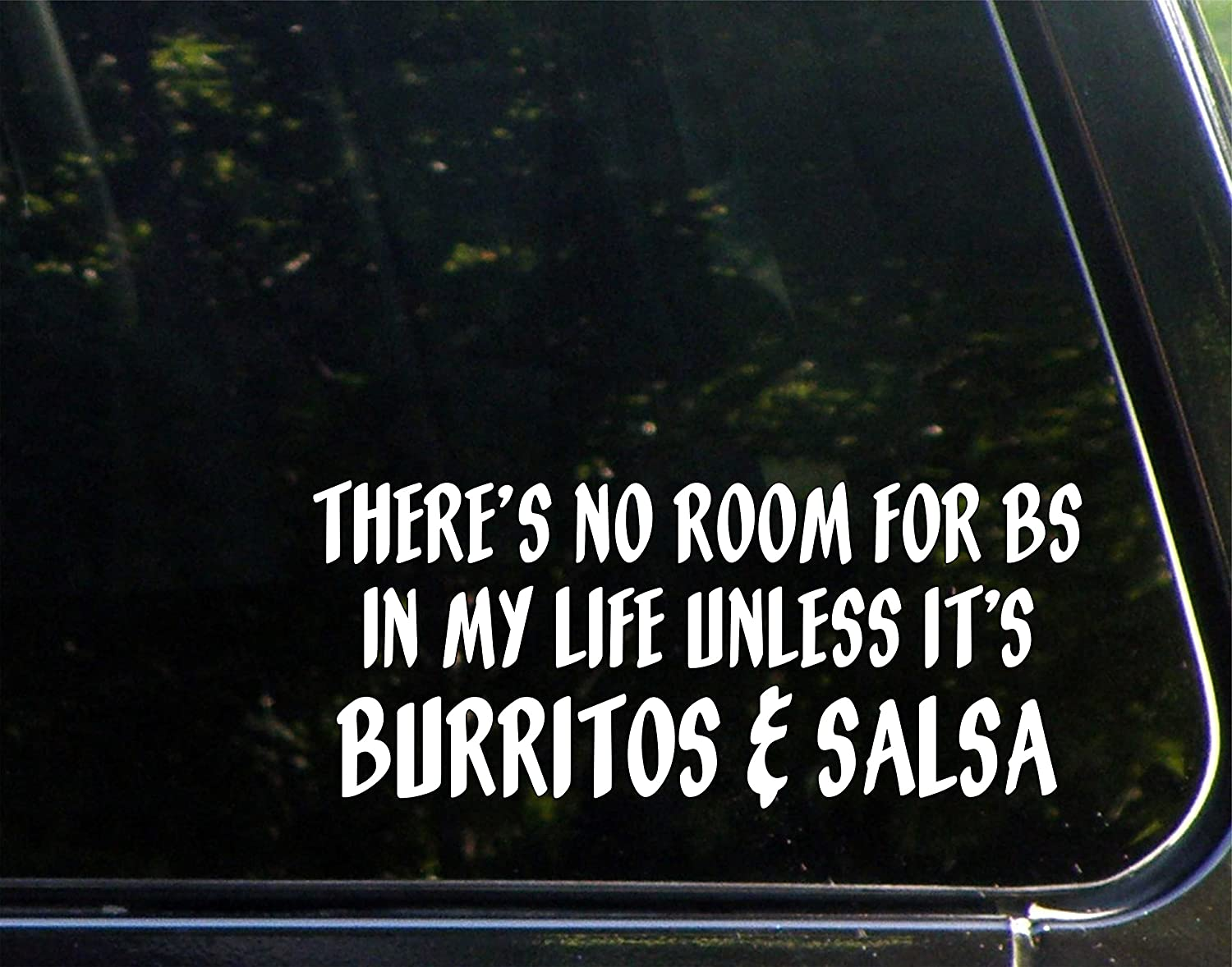 There is No Room for BS in My Life Unless It's Burritos & Salsa - 8-3/4