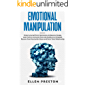 Emotional Manipulation: Protect yourself from Narcissists and Abusive People. Learn how to overcome Fear and Anxiety as an Empath. Recover from Narcissistic ... End a Toxic Relationship (English Edition)
