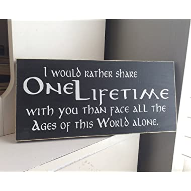 Susie85Electra I Would Rather Share One Lifetime With You, Wooden Sign Wooden Plaque Lotr Lord Of The Rings