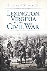 Lexington, Virginia and the Civil War (Civil War Series) Kindle Edition