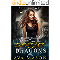 Carrie and the Defiant Dragons: A Dark Fantasy Reverse Harem (Dark Fated Mates Book 2)