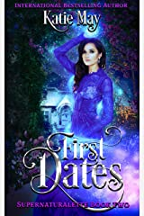 First Dates (Supernaturalette Book 2) Kindle Edition