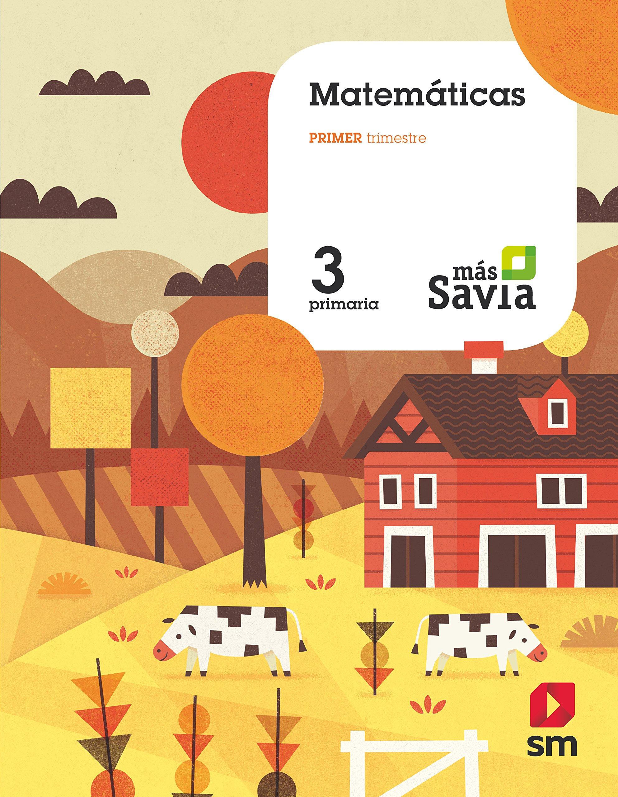Matemáticas. 3 Primaria. Más Savia. Asturias. Valencia ...