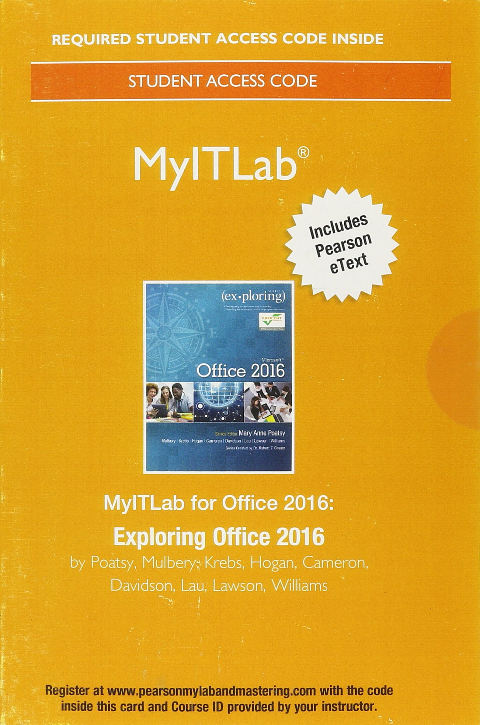 MyLab IT with Pearson eText--Access Card--for Exploring Microsoft Office  2016: Mary Anne Poatsy, Keith Mulbery, Cynthia Krebs, Lynn Hogan, Amy  Rutledge, ...
