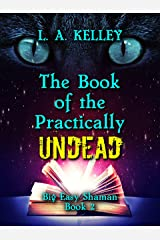 The Book of the Practically Undead (Big Easy Shaman 2) Kindle Edition
