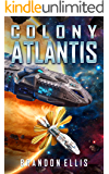 Colony Atlantis (Ascendant Chronicles Book 3)