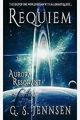 Requiem: Aurora Resonant Book Three (Aurora Rhapsody 9) Kindle Edition