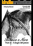 Bianco e Nero Parte II - I draghi del potere: Cronache dalle Terre di Arret (Arret Saga)