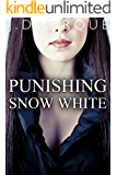 Punishing Snow White (Dark BDSM Fairy Tale Erotica) (Twisted Tales Book 2)