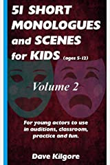 51 Short Monologues and Scenes for Kids Volume 2 Kindle Edition