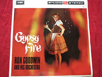 GYPSY FIRE LP UK COLUMBIA 1967: RON GOODWIN AND HIS ORCHESTRA ...