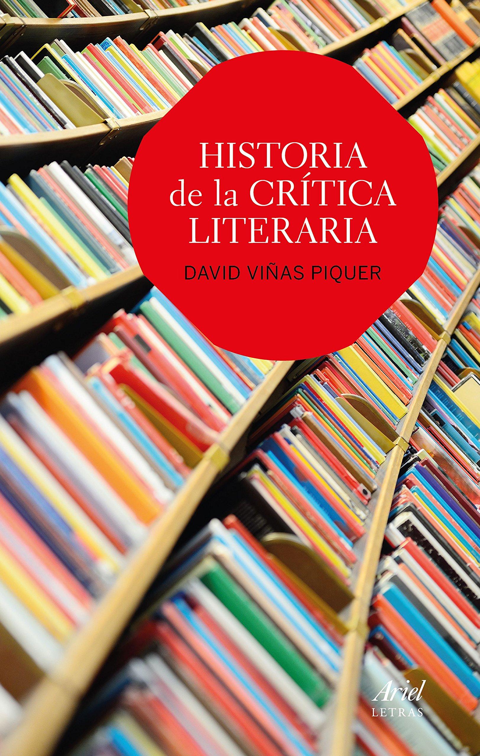Historia de la crítica literaria (Ariel Letras): Amazon.es: Viñas Piquer, David: Libros