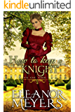 How to Keep a Knight (A Regency Romance Book): Tots of the Ton