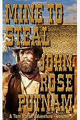 Mine to Steal: A Tom Marsh Adventure - Volume 6 Kindle Edition