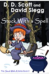 Stuck with a Spell (The Stuck with a Series Book 2) Kindle Edition