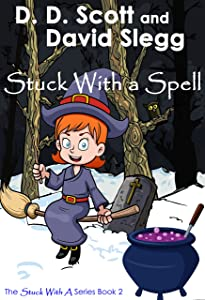 Stuck with a Spell (The Stuck with a Series Book 2)
