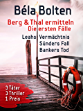 Berg und Thal ermitteln - Die ersten Fälle: Leahs Vermächtnis - Sünders Fall - Bankers Tod