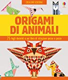Origami di animali. Ediz. a colori. Con gadget