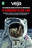 A conquista da lua: os 50 anos da maior aventura da humanidade