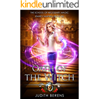 Oath Of The Witch: An Urban Fantasy Action Adventure (School of Necessary Magic Raine Campbell Book 4)