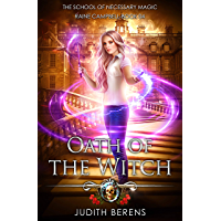 Oath Of The Witch: An Urban Fantasy Action Adventure (School of Necessary Magic Raine Campbell Book 4) (English Edition)