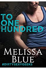 To One Hundred (#dirtysexygeeks Book 1) Kindle Edition