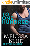 To One Hundred (#dirtysexygeeks Book 1)