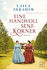 Eine Handvoll Senfkörner (Blühende Freiheit 2) (German Edition) Kindle Edition