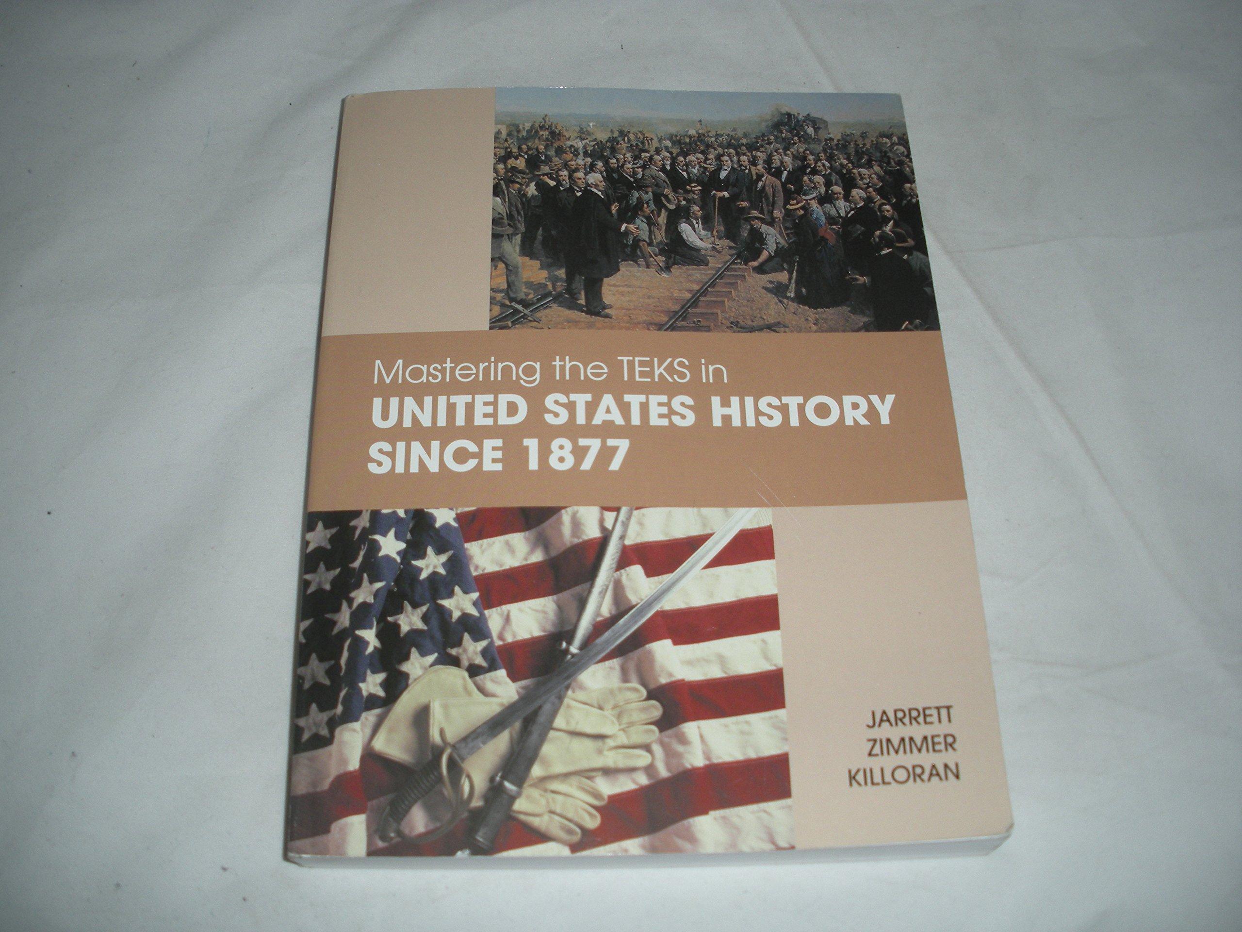 Mastering the TEKS in United States History Since 1877: Mark Jarrett;  Stuart Zimmer; James Zilloran: 9781935022114: Amazon.com: Books