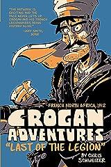 The Crogan Adventures: Last of the Legion Kindle Edition