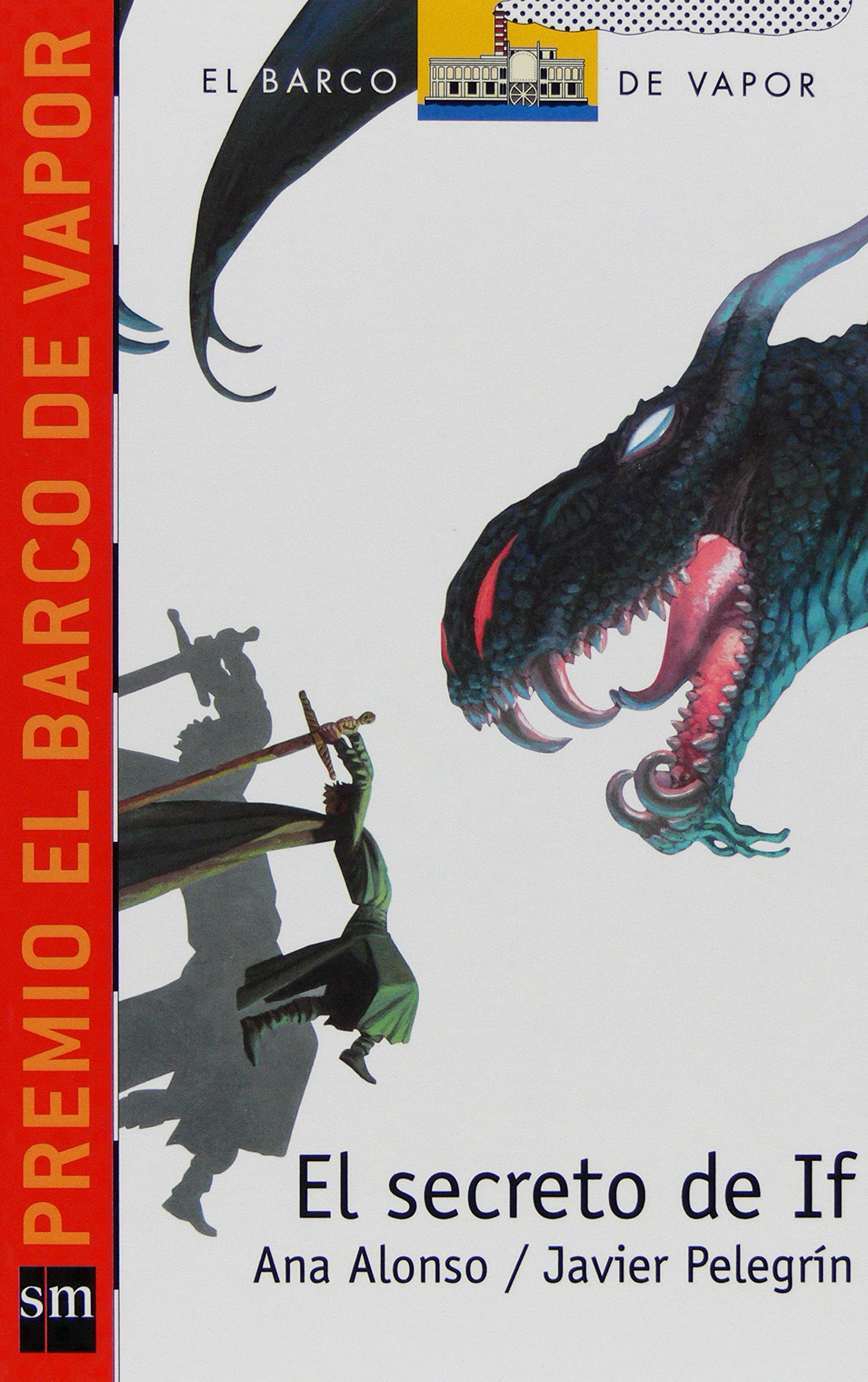 El secreto de If (Rústica) (Barco de Vapor Roja): Amazon.es: Ana Alonso, Javier Pelegrín, Marcelo Pérez de Muti: Libros