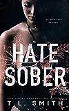 Hate Sober (Love Me, Duet Book 2)