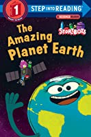 The Amazing Planet Earth (Storybots) (Step Into